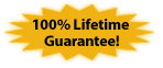 100% Unconditional, Lifetime Guarantee!